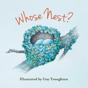 Whose Nest? illustrated by Guy Troughton